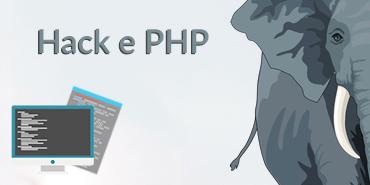 Hack e PHP: Usando as Linguagens em aplicações Web